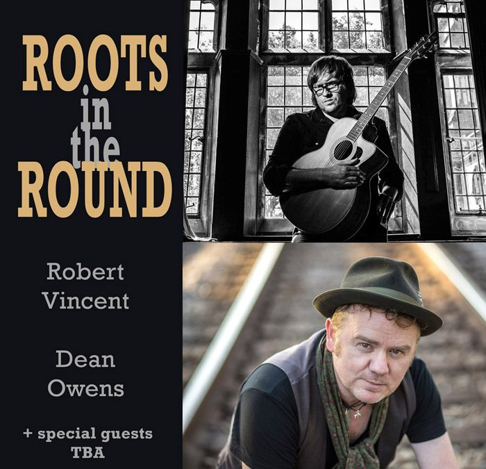 Roots in the Round – Robert Vincent + Dean Owens + Worry Dolls