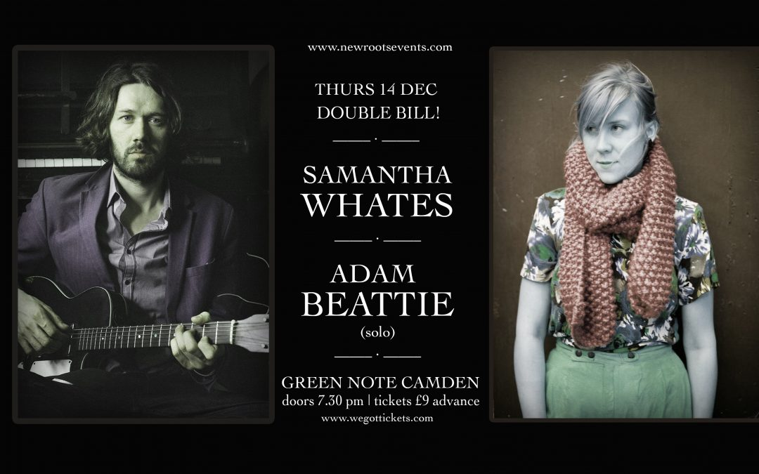 Samantha Whates + Adam Beattie (solo)